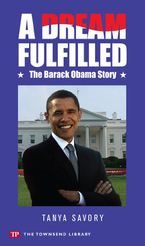 A Dream Fulfilled: The Story of Barack Obama (Townsend Library)