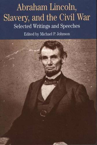 Abraham Lincoln, Slavery, and the Civil War -
