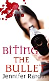 Front cover for the book Biting the Bullet by Jennifer Rardin