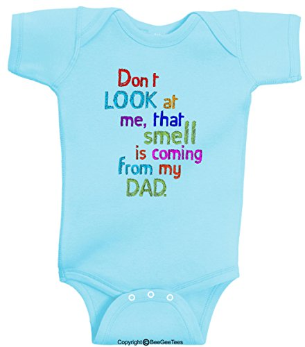 Don't LOOK at Me, That Smell is Coming From My DAD. Baby Bodysuit Infant Lap Shoulder Creeper Baby Shower Gift Onesie by BeeGeeTees 00098 (24 Months, Aqua)