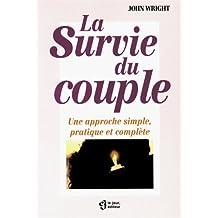 La survie du couple: Une approche simple, pratique et complète