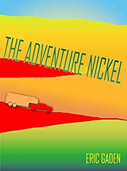 The Adventure Nickel by [Gaden, Eric]