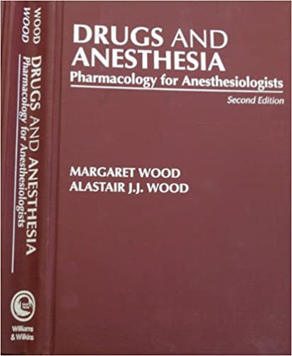 Drugs and Anaesthesia: Pharmacology for Anaesthesiologists