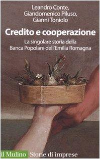 Credito e cooperazione. La singolare storia della Banca Popolare dell'Emilila Romagna