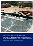 A Technical-Economic Model for Integrated Water Resources Management in Tourism Dependent Arid Coastal Regions; the Case of Sharm el Sheikh, Egypt, Aya Lamei, 0415558980