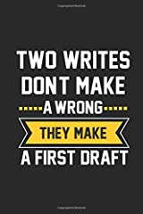 Two Writes Don't Make a Wrong. They Make a First Draft Paperback