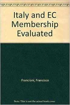 Francisco Francioni - Italy And Ec Membership Evaluated
