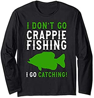 [Featured] Crappie Fishing - I Don't Go Fishing Crappie Fisherman Long Sleeve in ALL styles | Size S - 5XL