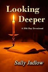 Looking Deeper: A 366 Day Devotional