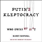 Putin's Kleptocracy: Who Owns Russia? | Karen Dawisha