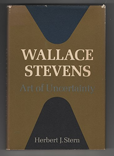 Wallace Stevens: Art of Uncertainty,