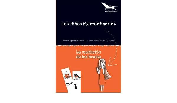 La maldición de las brujas (Los niños extraordinarios) (Spanish Edition): Victoria Pérez Escrivá, Claudia Ranucci: 9788415430780: Amazon.com: Books