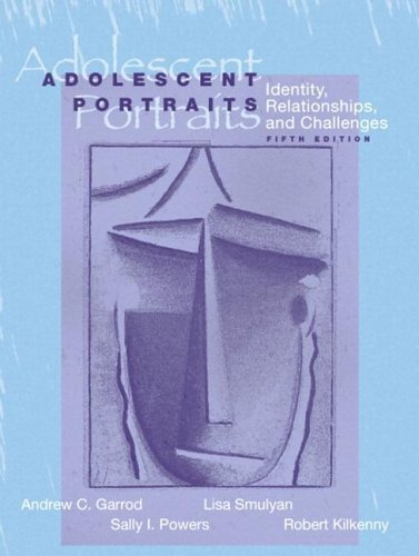 Adolescent Portraits: Identity, Relationships, and Challenges (5th Edition) -