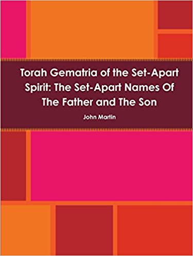 Torah Gematria of the Set-Apart Spirit: The Set-Apart Names of the Father and the Son