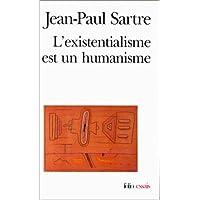 EXISTENTIALISME EST UN HUMANISME (L')