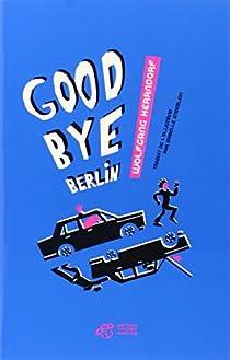 Good Bye Berlin par Herrndorf