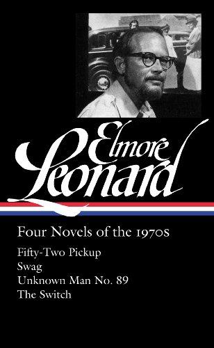 Elmore Leonard: Four Novels of the 1970s (LOA #255): (Library of America #255)