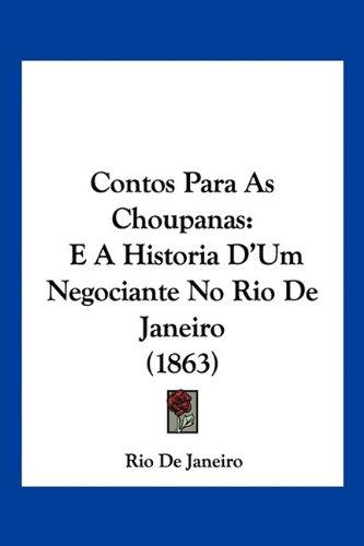 Contos Para As Choupanas: E A Historia D'Um Negociante No Rio De Janeiro (1863) (English and Portuguese Edition) ebook