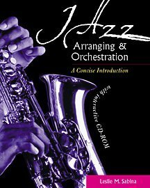 Jazz Arranging and Orchestration: A Concise Introduction with Interactive CD-ROM