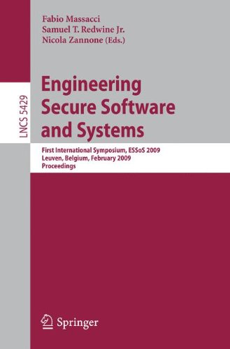 Engineering Secure Software and Systems: First International Symposium, ESSoS 2009 Leuven, Belgium, February 4-6, 2009, Proceedings (Lecture Notes in Computer Science) by Brand: Springer
