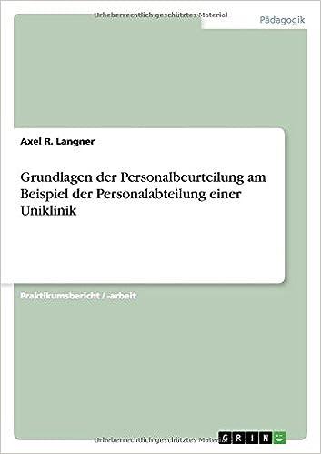 Grundlagen der Personalbeurteilung am Beispiel der Personalabteilung einer Uniklinik