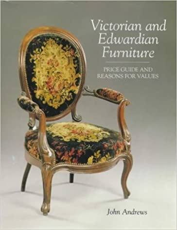 Victorian And Edwardian Furniture Price Guide And Reasons For