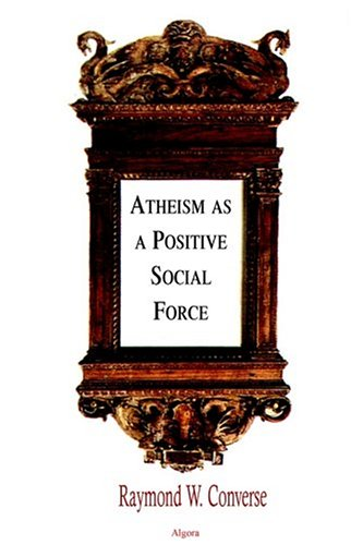 Atheism As a Positive Social Force -
