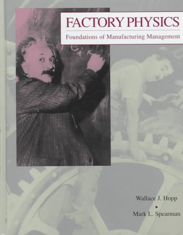 Factory Physics: Foundations of Manufacturing Management