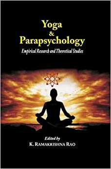 Yoga and the Parapsychology: Empirical Research and Theoretical Studies