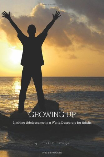 Growing Up: Limiting Adolescence in a World Desperate for Adults