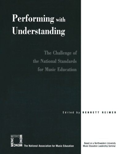 Performing with Understanding: The Challenge of the National Standards for Music Education: The Challenge of the National Standards for Music Education