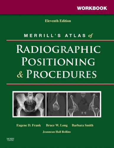Workbook for Merrill's Atlas of Radiographic Positioning and Procedures: 2-Volume Set (v. 2)