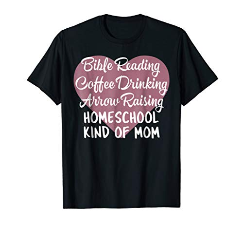 Bible Reading Coffee Drinking Arrow Raising Homeschool Shirt