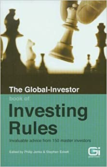 The Global-Investor Book of Investing Rules: Invaluable Advice from 150 Master Investors