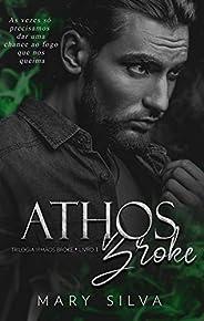 Athos Broke: (Trilogia Irmãos Broke: Livro 1) - NOVA EDIÇÃO