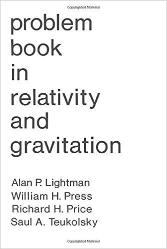Problem Book in Relativity and Gravitation: Alan P  Lightman