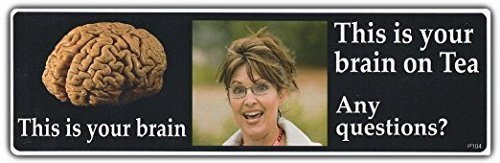 (Funny Bumper Sticker: This Is Your Brain On Tea Sarah Palin Sara Anti Tea Party - Sticker Graphic - Auto, Wall, Laptop, Cell, Truck Sticker for windows, cars, trucks, tool boxes, laptops)