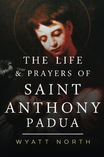 The Life and Prayers of Saint Anthony of Padua ()