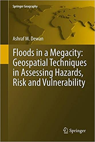 Book Floods in a Megacity: Geospatial Techniques in Assessing Hazards, Risk and Vulnerability (Springer Geography)