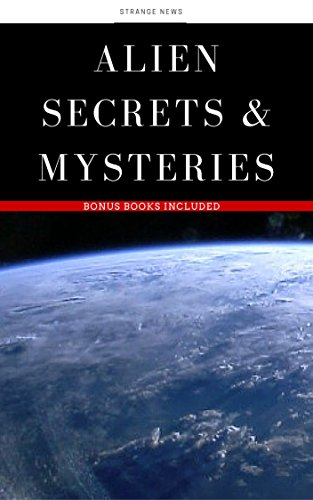 Alien Encounters: Alien encounters,  Mysteries of UFO's, Unexplained Alien mysteries and Pyramids + Free Bonus Books (Unsolved Mysteries Book 2)