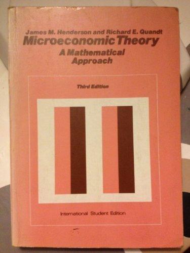 0070281017 - James Mitchell Henderson; Richard E. Quandt: Microeconomic Theory: A Mathematical Approach - Livre