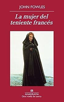La mujer del teniente francés par Fowles