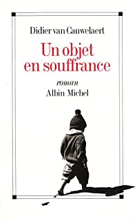 Un objet en souffrance, Van Cauwelaert, Didier