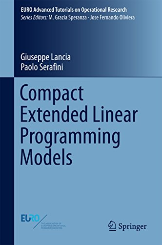 Compact Extended Linear Programming Models (EURO Advanced Tutorials on Operational Research)