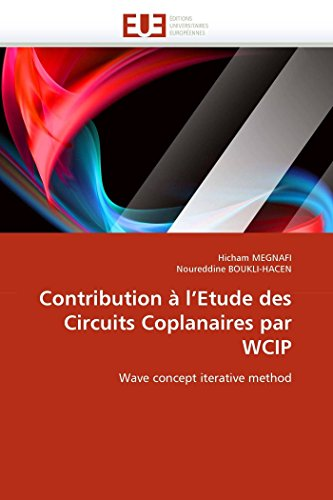 Contribution à l''etude des circuits coplanaires par wcip