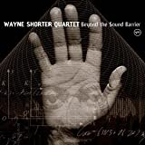 Beyond the Sound Barrier by Wayne Shorter (2013-06-25)