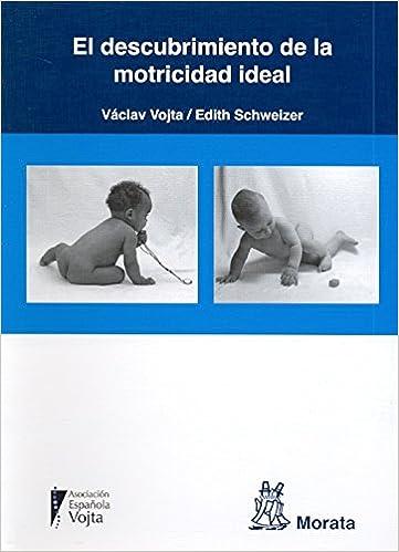 El Descubrimiento De La Motricidad Ideal por Václav Vojta