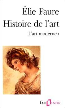 Histoire de l'art. L'art moderne 1 par Faure
