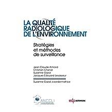 La qualité radiologique de l'environnement: stratégies et méthodes de surveillance
