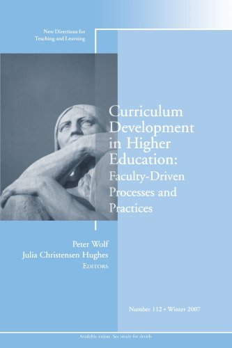 Curriculum Development in Higher Education: Faculty-Driven Processes & Practices: New Directions for Teaching and Le